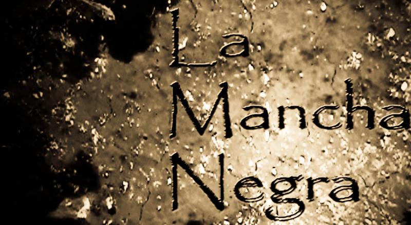LA MANCHA NEGRA